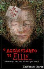 O Assassinato de Ellie by EstefyMaria