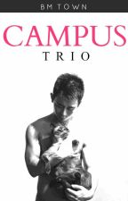 CAMPUS TRIO by BMTOWN