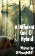 A Different Kind Of Hybrid by Blazetail