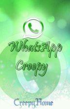 WhatsApp Creepy // CreepyHome  by KathyShion