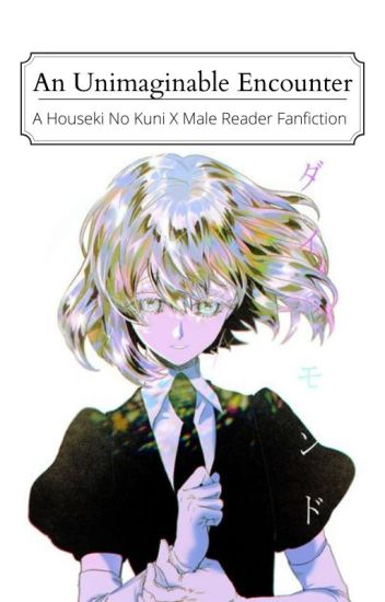 Houseki no Kuni X Male Reader