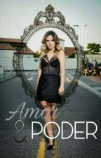 Amor & Poder  by dreamfabilita