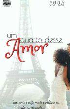 Um Quarto Desse Amor  by anailuj22