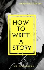 How To Write A Story by grapejamjoon