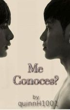 Me Conoces? by JustCMe