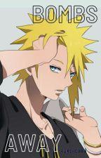 Bombs Away (Naruto Fanfiction) by kuroko666