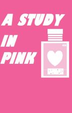 A Study in Pink [Reader Insert] by EmGrader