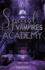 SPECIAL VAMPIRES ACADEMY  by Knightedits