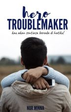 Hero Troublemaker (edited) by nur_minna