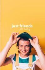 JUST FRIENDS | JOE KEERY by maddiex04