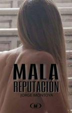 Mala Reputación by Jorge_Montoyaa