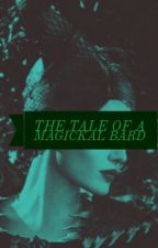 The Tale of a Magickal Bard(GIRLXGIRL) by TheYokaiFan