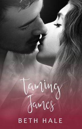 Taming James (Book 2 of the Unexpected Emotion Series) by writes4coffee