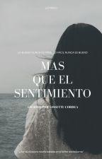 MAS QUE EL SENTIMIENTO by lissettecorream