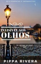 Invisível Aos Olhos by PipaRivera88