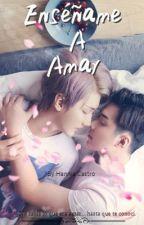 Enséñame A Amar (Yaoi/Gay) by Jaiyuu