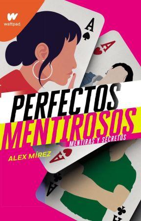 Perfecto Mentiroso © [Completa✔️] by Alexdigomas