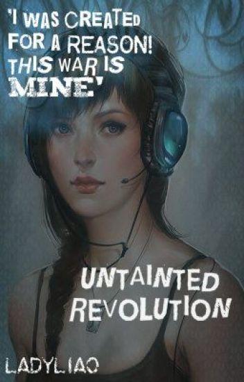 Untainted Revolution