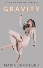 Gravity  | TOP 10 FINALIST | #EveryDayMovie Contest Entry by ReeReverie