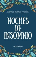 Noches de Insomnio by TheLadyBanana