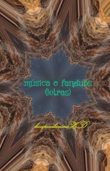 música o fandubs (letras)