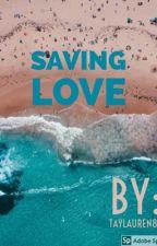 Saving Love  by taylauren80