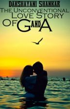 The Unconventional Love Story of G and A by ScandalousWithAD