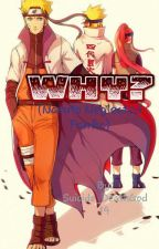 Why? (Naruto Neglected Fanfic) by Rebellious_Teen19