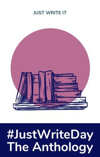 #JustWriteDay - Anthology