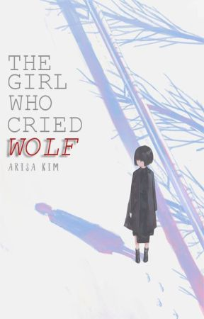 The Girl Who Cried Wolf by neverlanded