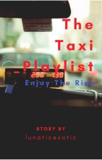 The Taxi Playlist by lunaticexotic
