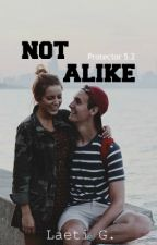 Not Alike | Protector 5.2 by 3dream_writer3