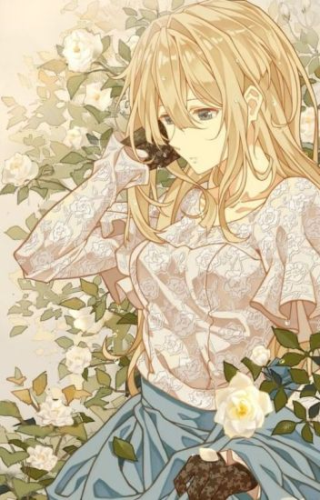 Light Novel] Violet Evergarden English - Phạm Jinny - Wattpad