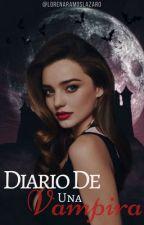Diario De Una Vampira [EDITANDO] by LorenaRamosLazaro