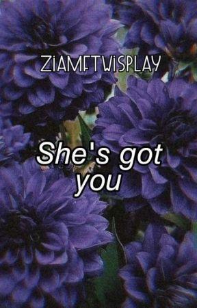 She's Got You ||Wisplay|| by ziamftwisplay