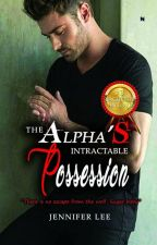 The Alpha's Intractable Possession (Indonesia Version) [Bachelor in Love #3] by _thewhitebunny_