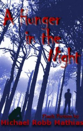 A Hunger in the Night - Flash Fiction Horror by M. R. Mathias by MRMathias