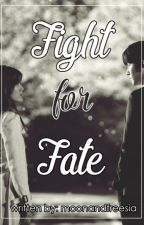 FIGHT FOR FATE  - Ji Chang Wook & Nam Ji Hyun Fanfic by moonandfreesia