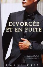 Divorcée et en fuite by LovKris