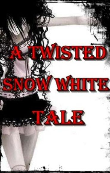 A Twisted Snow White Tale [CH. 3 UPDATED] by NightWinfield
