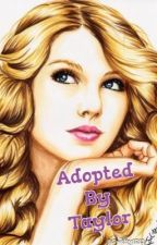 Adopted By Taylor Swift by Swifty1213
