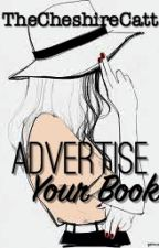 Advertise Your Book! by TheChechireCattHelp