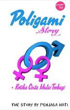 KETIKA CINTA MULAI TERBAGI ( Poligami Series #2 ) by penjaga_hati11