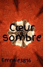 Cœur sombre by Emmie3816