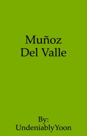 Muñoz and Del Valle Story  by UndeniablyYoon