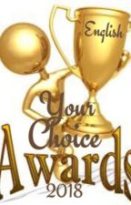 Your Choice Awards 2018  by ThisIsYourChoice