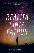 Realita Cinta Fathur by PemudaAbad21