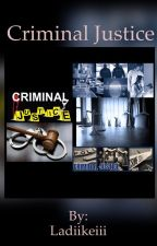 Criminal Justice by Ladiikeiii