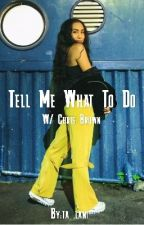 Tell Me What To Do by ta_lani