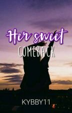 Her Sweet Comeback (Maxwell Series #2) by kybby11